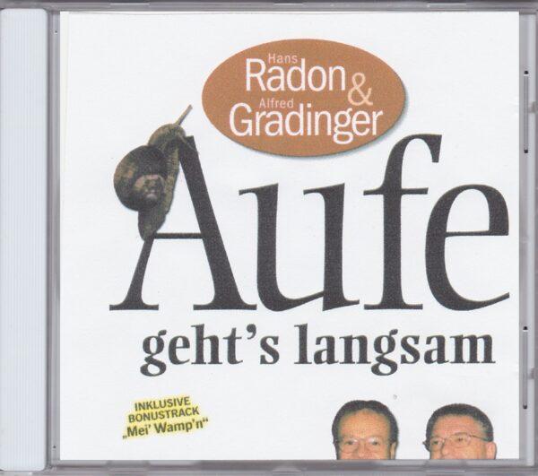 Fredi Gradinger, Hans Radon, mei Naserl is so rot