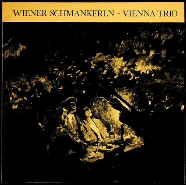 Herbert Schoendorfer, Lothar Steup, Rudi Koschelu, Wienerlied, Schallplatte, Vinyl
